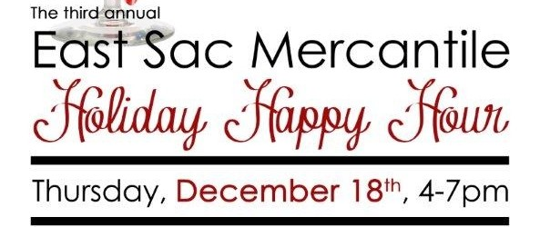 East Sac Mercantile Happy Holiday Hour
